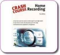 Crash Course Home Recording by Paul White Paperback